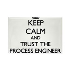 Keep Calm and Trust the Process Engineer Magnets