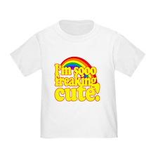 Funny! - Im so freaking cute! T-Shirt