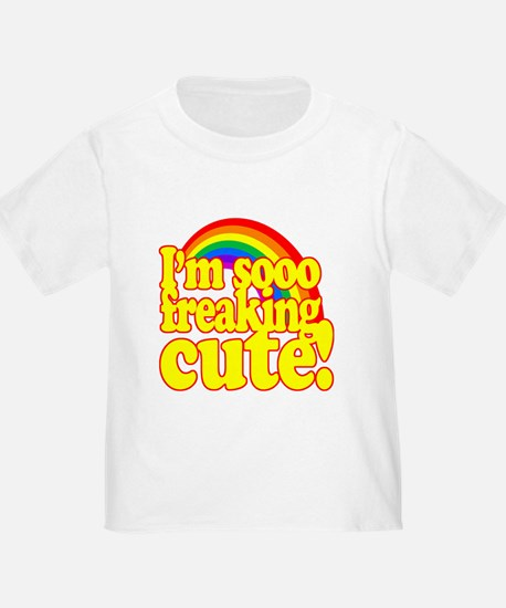 Funny! - Im so freaking cute! T-Shirt