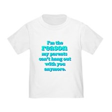 Funny baby! My parents cant hang out... T-Shirt