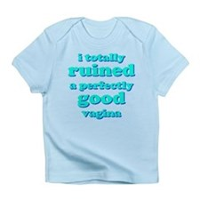 Funny baby! I ruined a vagina... Infant T-Shirt