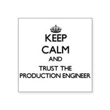 Keep Calm and Trust the Production Engineer Sticke
