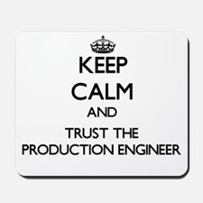Keep Calm and Trust the Production Engineer Mousep