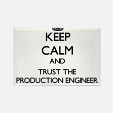 Keep Calm and Trust the Production Engineer Magnet