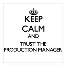 Keep Calm and Trust the Production Manager Square