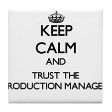 Keep Calm and Trust the Production Manager Tile Co