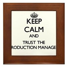 Keep Calm and Trust the Production Manager Framed