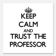 Keep Calm and Trust the Professor Square Car Magne