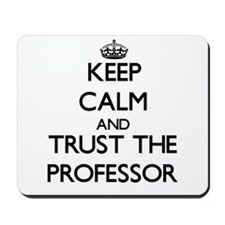 Keep Calm and Trust the Professor Mousepad