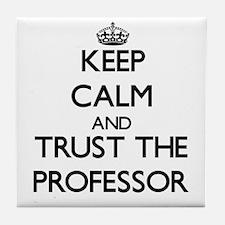Keep Calm and Trust the Professor Tile Coaster