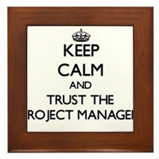 Keep Calm and Trust the Project Manager Framed Til