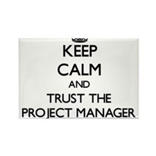 Keep Calm and Trust the Project Manager Magnets