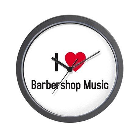 I love Barbershop Music Wall Clock