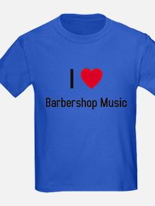 I love Barbershop Music T
