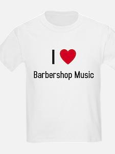 I love Barbershop Music T-Shirt