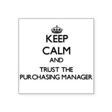 Keep Calm and Trust the Purchasing Manager Sticker