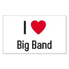 I love big band Rectangle Decal