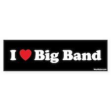 I love big band Bumper Bumper Sticker