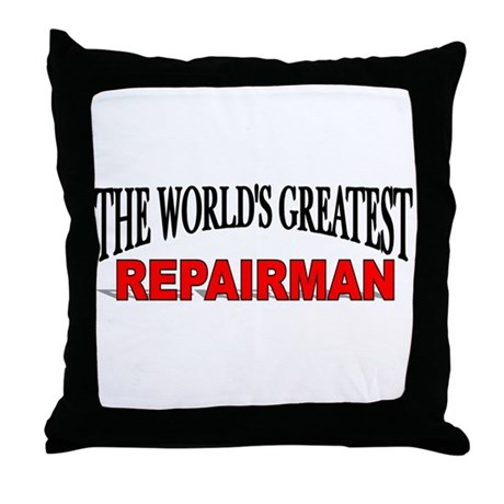 """The World's Greatest Repairman"" Throw Pillow"
