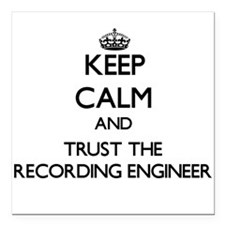 Keep Calm and Trust the Recording Engineer Square