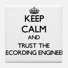 Keep Calm and Trust the Recording Engineer Tile Co