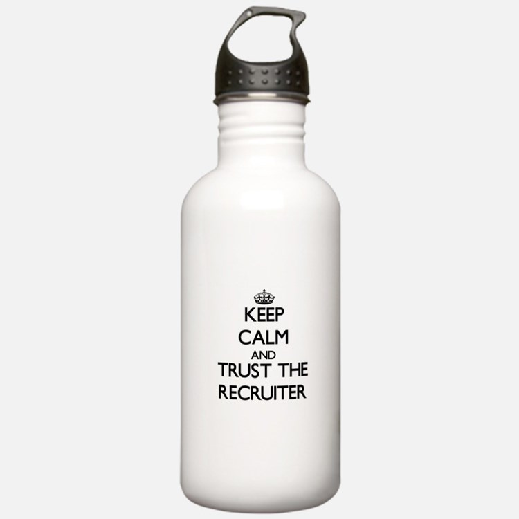 Keep Calm and Trust the Recruiter Water Bottle