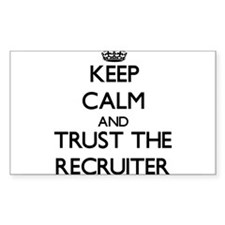 Keep Calm and Trust the Recruiter Decal