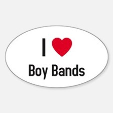 I love boy bands Oval Decal