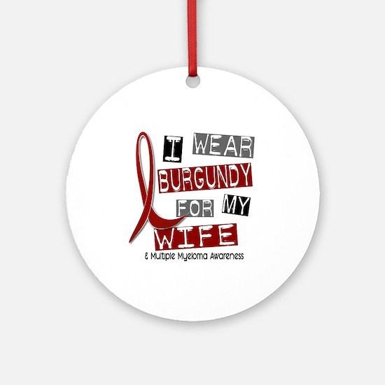 Multiple Myeloma I Wear Burgundy Ornament (Round)