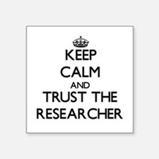 Keep Calm and Trust the Researcher Sticker