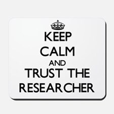 Keep Calm and Trust the Researcher Mousepad