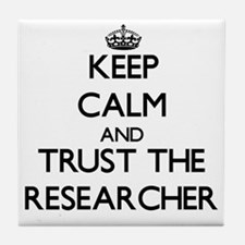 Keep Calm and Trust the Researcher Tile Coaster