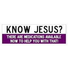 Jesus Meds Bumper Bumper Sticker