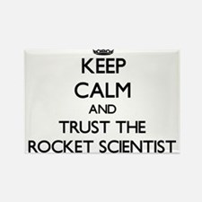 Keep Calm and Trust the Rocket Scientist Magnets