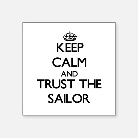 Keep Calm and Trust the Sailor Sticker