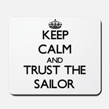 Keep Calm and Trust the Sailor Mousepad