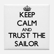 Keep Calm and Trust the Sailor Tile Coaster