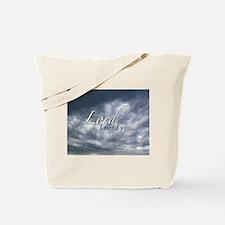 Lord I need you... Tote Bag