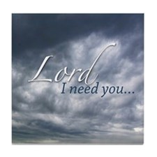 Lord I need you... Tile Coaster