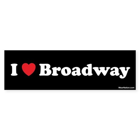 I love broadway Bumper Sticker