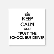 Keep Calm and Trust the School Bus Driver Sticker