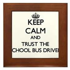 Keep Calm and Trust the School Bus Driver Framed T