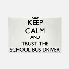 Keep Calm and Trust the School Bus Driver Magnets