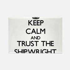 Keep Calm and Trust the Shipwright Magnets