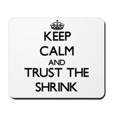 Keep Calm and Trust the Shrink Mousepad