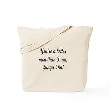 Gunga Din Quote Tote Bag