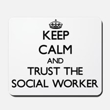 Keep Calm and Trust the Social Worker Mousepad