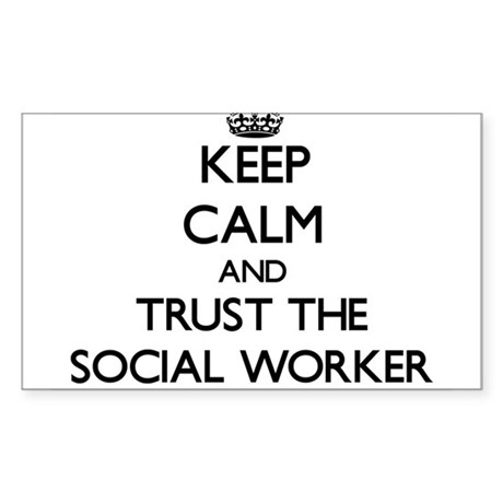 Keep Calm and Trust the Social Worker Sticker