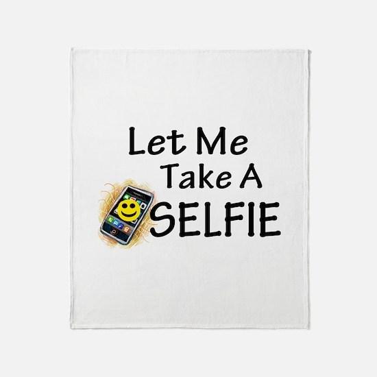 Let Me Take A Selfie Throw Blanket