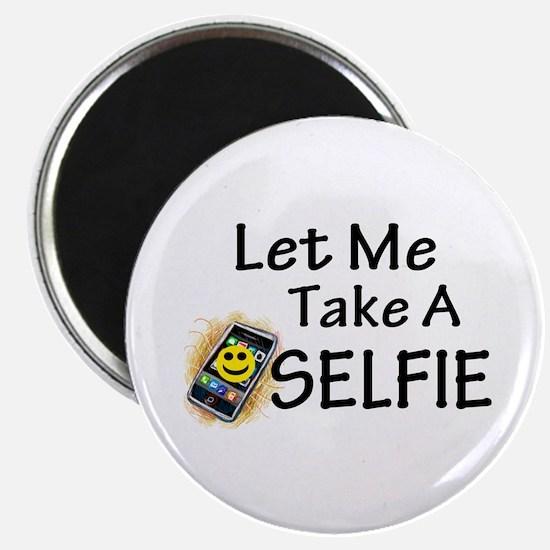 """Let Me Take A Selfie 2.25"""" Magnet (10 pack)"""